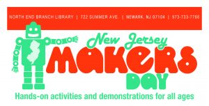 New Jersey Makers Day 2017 @ Newark Public Library - North End Branch | Newark | New Jersey | United States
