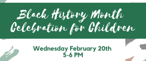 Black History Month Celebration for Children @ The Newark Public Library, Clinton Branch | Newark | New Jersey | United States