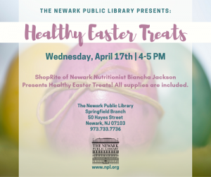 Health Easter Treats @ The Newark Public Library, Springfield Branch | Newark | New Jersey | United States