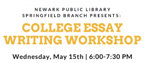 Springfield Branch College Essay Writing Workshop @ The Newark Public Library, Springfield Branch