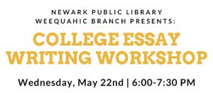 Weequahic Branch College Essay Writing Workshop @ The Newark Public Library, Weequahic Branch | Newark | New Jersey | United States