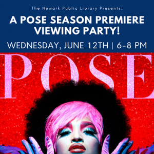 A Pose Season Premiere Viewing Party @ The Newark Public Library, 1st Floor LGBTQ Center | Newark | New Jersey | United States