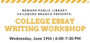Vailsburg Branch College Essay Writing Workshop @ The Newark Public Library, Vailsburg Branch | Newark | New Jersey | United States