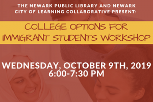 College Options for Immigrant Students @ The Newark Public Library, 1st Floor LGBTQ Center