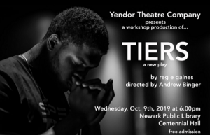 Yendor Theatre Company Presents Tiers, a new play @ The Newark Public Library, Centennial Hall
