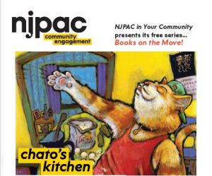 NJPAC IN YOUR COMMUNITY PRESENTS BOOKS ON THE MOVE : CHATO'S KITCHEN @ Van Buren Branch Library