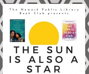 The Newark Public Book Club Presents: The Sun is Also a Star