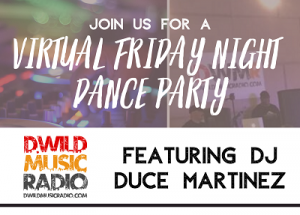 Virtual Friday Night Dance Party with DJ Duce Martinez