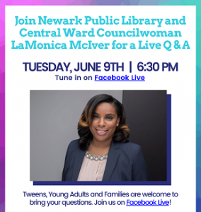 Join Newark Public Library and Central Ward Councilwoman LaMonica McIver for a Live Q & A